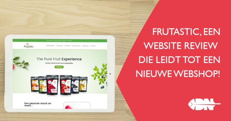 Frutastic, een website review die leidt tot een nieuwe webshop