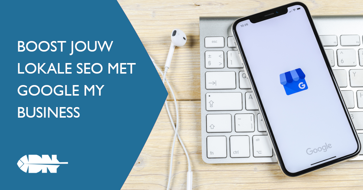 Boost jouw lokale SEO met Google My Business