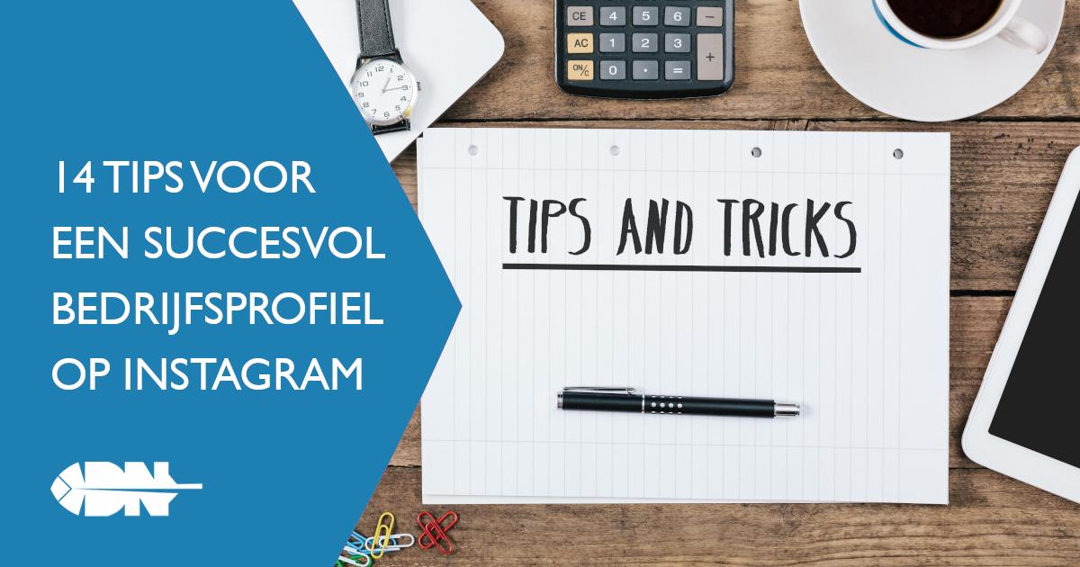 14 tips voor een succesvol bedrijfsprofiel op Instagram