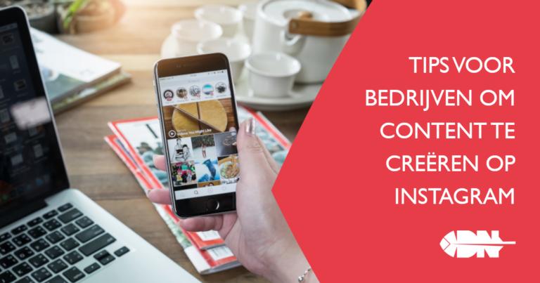 Tips voor bedrijven om content te creëren op Instagram