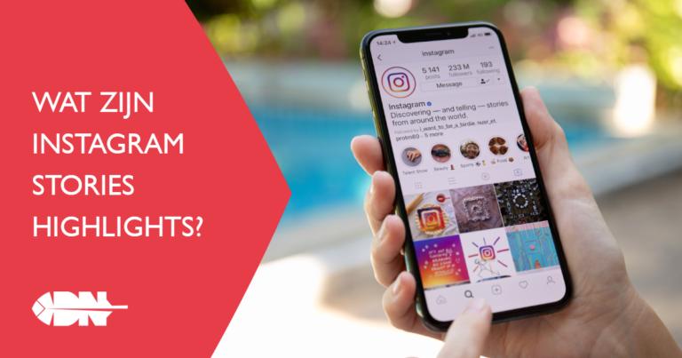 Wat zijn Instagram Stories Highlights?