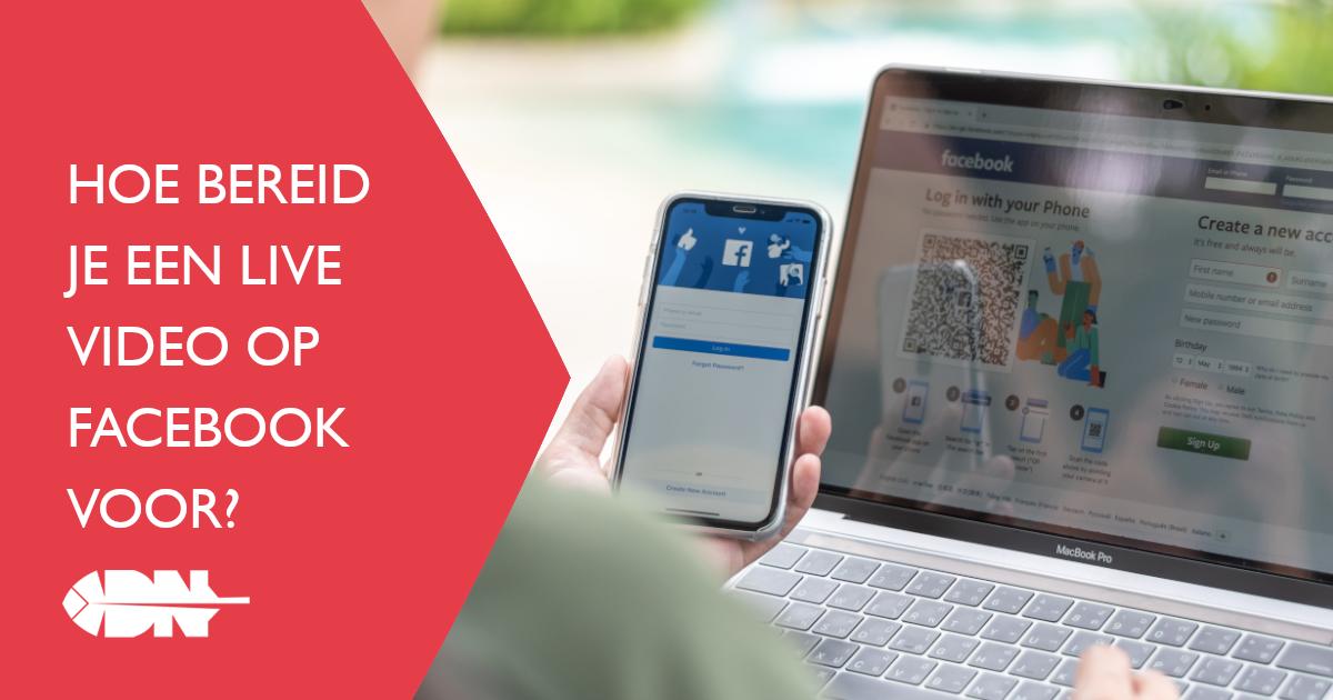 Hoe bereid je een live video op Facebook voor?
