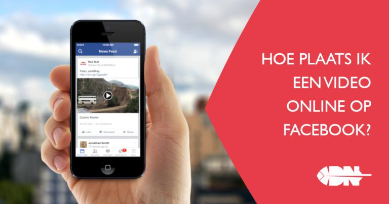Hoe plaats ik een video online op Facebook?