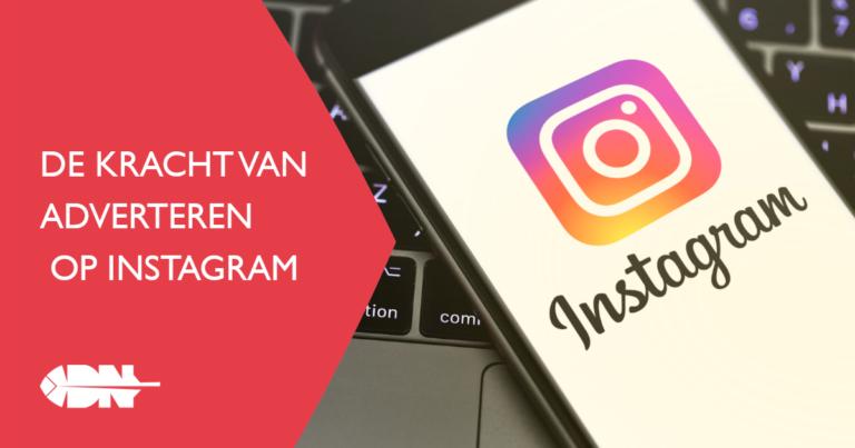 De kracht van adverteren op Instagram