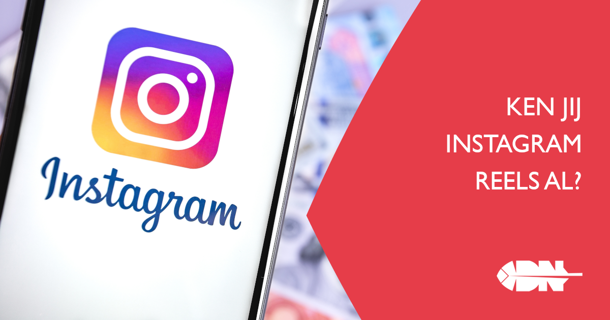 Ken jij Instagram Reels al?