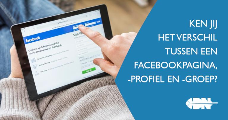 Ken jij het verschil tussen een Facebookpagina, groep en profiel