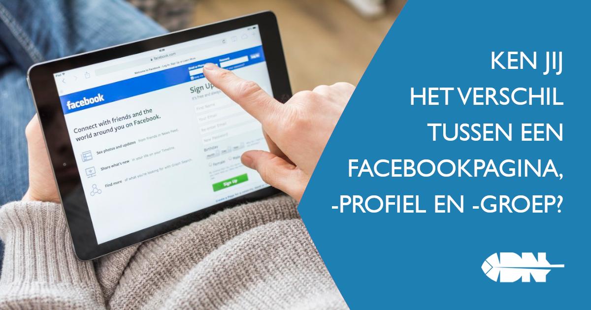 Ken jij het verschil tussen een Facebookpagina, -profiel en -groep?